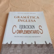 Libros de segunda mano: M-28 LIBRO GRAMÁTICA INGLESA. EJERCICIOS COMPLEMENTARIOS - FRANCISCO SANCHEZ BENEDITO. Lote 249468340