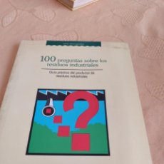 Libros de segunda mano: M-28 LIBRO 100 PREGUNTAS SOBRE LOS RESIDUOS INDUSTRIALES. Lote 249470500