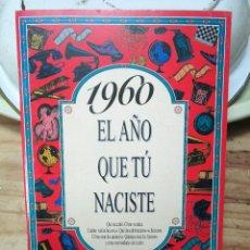 Libros de segunda mano: EL AÑO QUE TU NACISTE, 1960. Lote 249480635