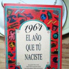 Libros de segunda mano: EL AÑO EN QUE TU NACISTE, 1964. Lote 249480980