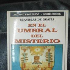 Livres d'occasion: EN EL UMBRAL DEL MISTERIO ( STANISLAS DE GAITA) LOS PELIGROS DE TRASPASAR EL UMBRAL OCULTO. Lote 249530205