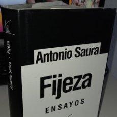Libros de segunda mano: FIJEZA ENSAYOS - SAURA, ANTONIO. Lote 249548795
