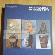 Libros de segunda mano: ARTE Y CULTURA EN TORNO A 1492 (EXPOSICIÓN UNIVERSAL SEVILLA 1992) EXPO 92. Lote 249597980