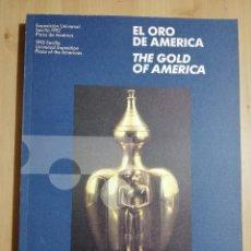 Libros de segunda mano: EL ORO DE AMÉRICA / THE GOLD OF AMERICA (EXPOSICIÓN UNIVERSAL SEVILLA 1992) EXPO 92. Lote 249598035