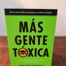 Libros de segunda mano: MAS GENTE TOXICA - BERNARDO STAMATEAS - EDICIONES B, 2014, 1ª EDICION, BARCELONA. Lote 250225185