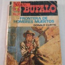 Livros em segunda mão: 22631 - NOVELA DEL OESTE - DONALD CURTIS - COL BUFALO ROJA - FRONTERA DE HOMBRE MUERTOS - Nº 1187. Lote 250290700