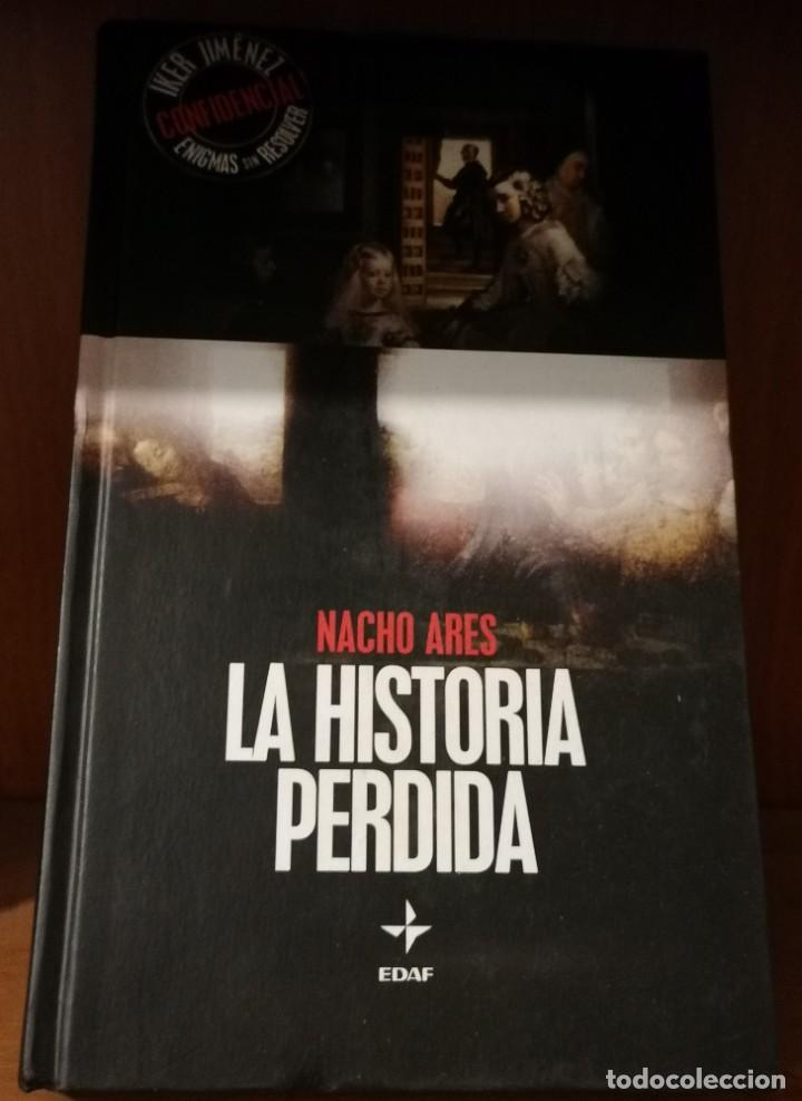 LA HISTORIA PERDIDA POR NACHO ARES · EDITORIAL EDAF, 2005 - PESO: 401 GRAMOS - 254 PÁGINAS (Libros de Segunda Mano - Parapsicología y Esoterismo - Otros)