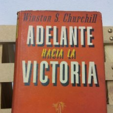 Libros de segunda mano: ADELANTE HACIA LA VICTORIA. WINSTON S. CHURCHILL. EDITORIAL PLAZA Y JANES. Lote 251044735