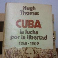 Libros de segunda mano: CUBA. LA LUCHA POR LA LIBERTAD 1762-1909. TOMO 1. HUGH THOMAS. EDITORIAL GRIJALBO. Lote 251046720
