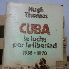 Libros de segunda mano: CUBA. LA LUCHA POR LA LIBERTAD 1958-1970. TOMO 3. HUGH THOMAS. EDITORIAL GRIJALBO. Lote 251047210