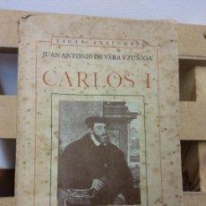 Libros de segunda mano: CARLOS I. JUAN ANTONIO DE VERA Y ZUÑIGA. EDICIONES CUMBRE. Lote 251047825