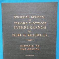 Libros de segunda mano: S. GRAL. DE TRANVIAS ELÉCTRICOS INTERURBANOS DE PALMA DE MALLORCA. Lote 251070645