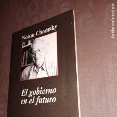 Libros de segunda mano: CHOMSKY NOAM. - EL GOBIERNO EN EL FUTURO.. Lote 251090595