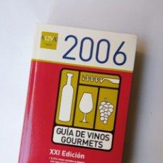 Libros de segunda mano: GUIA DE VINOS GOURMETS 2006. Lote 251141245