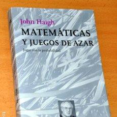 Libros de segunda mano: MATEMÁTICAS Y JUEGOS DE AZAR - DE JOHN HAIGH - EDITORIAL TUSQUETS - 1ª EDICIÓN - MAYO 2003. Lote 251167680