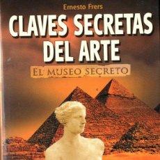 Libros de segunda mano: FRERS : EL MUSEO SECRETO - CLAVES SECRETAS DEL ARTE (2006). Lote 251213260