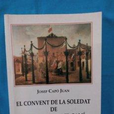 Libros de segunda mano: ELS CONVENT DE LA SOLEDAT DE SANTA MARÍA DEL CAMÍ - JOSEP CAPÓ. Lote 251227650