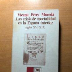 Libros de segunda mano: LA CRISIS DE LA MORTALIDAD EN LA ESPAÑA INTERIOR SIGLOS XVI-XIX. VICENTE PÉREZ MOREDA. SIGLO XXI. Lote 251234410