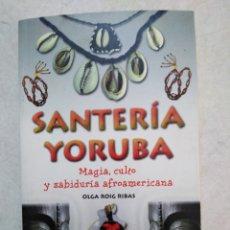 Libros de segunda mano: SANTERÍA YORUBA, MAGIA, CULTO Y SABIDURÍA AFROAMERICANA. Lote 251265095