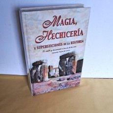 Libros de segunda mano: CONSUELO VALERO DE CASTRO - MAGIA, HECHICERIA Y SUPERSTICIONES DE LA HISTORIA - LIBSA 2003. Lote 251286720