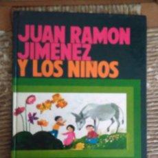 Libros de segunda mano: JUAN RAMÓN JIMÉNEZ Y LOS NIÑOS. ED EVEREST 1980 TAPA DURA. Lote 251360775