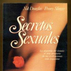Libros de segunda mano: SECRETOS SEXUALES NIK DOUGLAS PENNY SLINGER - MARTINEZ ROCA. Lote 251415515