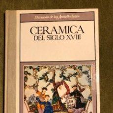 Libros de segunda mano: LIBRO CERAMICA DEL S.XVIII. Lote 251579320