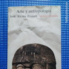 Libros de segunda mano: ARTE Y ANTROPOLOGIA JOSE ALCINA FRANCH. Lote 251684005