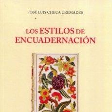 Libros de segunda mano: LOS ESTILOS DE ENCUADERNACION. (SIGLO III D. J.C. - SIGLO XIX). JOSÉ LUIS.CHECA CREMADES.MADRID 2003. Lote 251848540