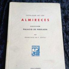 Libros de segunda mano: CATALOGO DE LOS ALMIRECES - FRANCISCO DE P. BOFILL - 1967 - ILUSTRADO. Lote 251857725