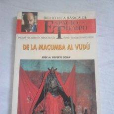 Libros de segunda mano: DE LA MACUMBA AL VUDÚ - JOSÉ M.ª REVERTE COMA - BIBLIOTECA BÁSICA DE ESPACIO Y TIEMPO. Lote 251862205