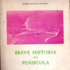 Libros de segunda mano: BELTRÁN MARTÍNEZ : BREVE HISTORIA DE PEÑÍSCOLA (1968). Lote 251875325