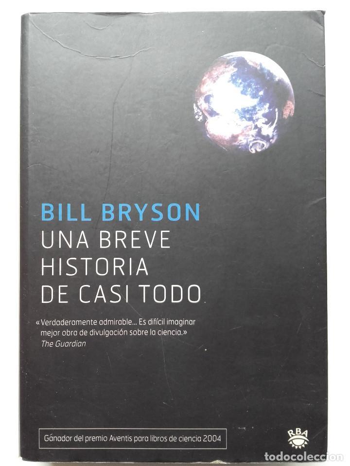UNA BREVE HISTORIA DE CASI TODO - BILL BRYSON - RBA - 2004 (Libros de Segunda Mano - Historia - Otros)