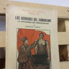 Libros de segunda mano: LOS HORRORES DEL COMUNISMO. LA DICTADURA DEL PROLETARIADO. ARMANDO LEBRUN. EDITORIAL VILAMALA. Lote 252025505