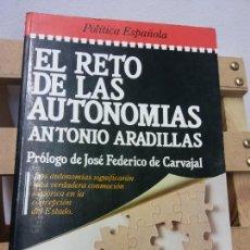 Libros de segunda mano: EL RETO DE LAS AUTONOMÍAS. POLITICA ESPAÑOLA. ANTONIO ARADILLAS. EDITORIAL PLAZA Y JANES. Lote 252028430
