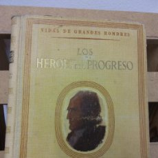 Libros de segunda mano: LOS HÉROES DEL PROGRESO. ALBERTO LLANO. SEIX Y BARRAL HNOS, EDITORES. Lote 252034795