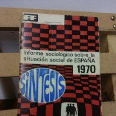 Libros de segunda mano: SÍNTESIS DEL INFORME SOCIOLÓGICO SOBRE LA SITUACIÓN SOCIAL DE ESPAÑA 1970. FUNDACIÓN FOESSA. Lote 252035495