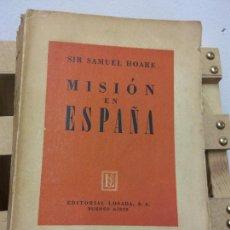 Libros de segunda mano: MISIÓN EN ESPAÑA. SIR SAMUEL HOARE. EDITORIAL LOSADA. Lote 252037270