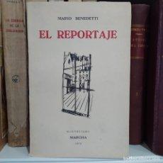 Libros de segunda mano: EL REPORTAJE, MARIO BENEDETTI. DEDICADA POR EL AUTOR. EDITADA POR MARCHA, MONTEVIDEO, 1958. Lote 252056395