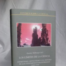 Libros de segunda mano: LOS LÍMITES DE LA CIENCIA - ANNETTE MÜLBERGER (ED.) - CSIC, 2016 / PARAPSICOLOGÍA, ESPIRITISMO. Lote 252331070