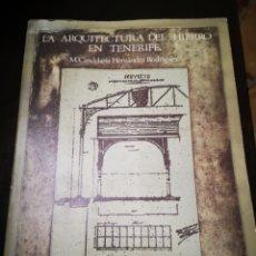 Libros de segunda mano: LA AQUITECTURA DEL HIERRO EN TENERIFE. Lote 252388745