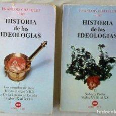 Libros de segunda mano: HISTORIA DE LAS IDEOLOGIAS - 2 TOMOS - FRANÇOIS CHATELET - ED. ZERO 1978 - VER INDICE. Lote 252450540
