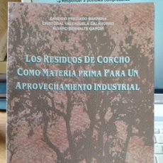 Libros de segunda mano: LOS RESIDUOS DE CORCHO COMO MATERIA PRIMA PARA UN APROVECHAMIENTO INDUSTRIAL, CANDIDO PRECIADO, RARO. Lote 252466875