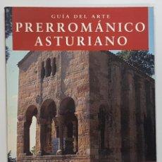 Libros de segunda mano: GUÍA DEL ARTE PRERROMÁNICO ASTURIANO. LORENZO ARIAS PÁRAMO. 1999. EDICIONES TREA. Lote 252492815