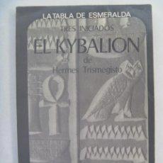 Libros de segunda mano: EL KYBALION - LA TABLA DE ESMERALDA - TRES INICIADOS. DE HERMES TRISMEGISTO. EDAF 1996. Lote 252734285