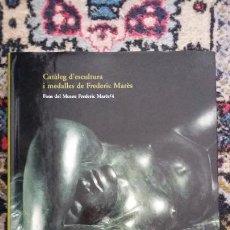 Libros de segunda mano: CATÀLEG D'ESCULTURA I MEDALLES DE FREDERIC MARÉS - ERNEST ORTOLL, NÚRIA RIVERO I PILAR VÉLES - 2002. Lote 252787330