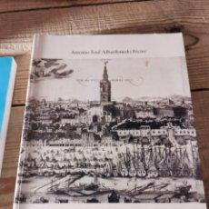 Libros de segunda mano: EL URBANISMO DE SEVILLA DURANTE EL REINADO DE FELIPE II. ANTONIO JOSE ALBARDONEDO FREIRE.2002. Lote 252899790