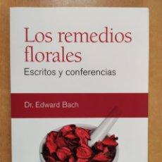 Livros em segunda mão: LOS REMEDIOS FLORALES. ESCRITOS Y CONFERENCIAS / DR. EDWARD BACH / EDAF. 2011. Lote 252988850