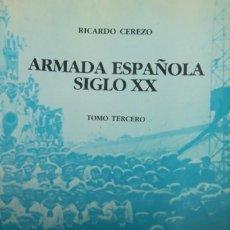 Libros de segunda mano: ARMADA ESPAÑOLA, SIGLO XX. TOMO TERCERO. LA GUERRA CIVIL EN EL MAR, 1ª PARTE. RICARDO CEREZO.. Lote 253018705
