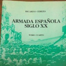 Libros de segunda mano: ARMADA ESPAÑOLA, SIGLO XX. TOMO CUARTO. LA GUERRA CIVIL EN EL MAR, 2ª PARTE. RICARDO CEREZO.. Lote 253018785